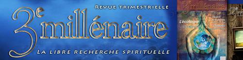 Revue 3e millénaire - Spiritualité - Connaissance de soi - Non-dualité - Méditation